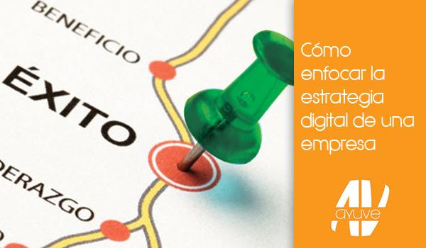 como_enfocar_estrategia_digital_de_empresa