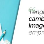 Renuévate en 2019 (I): Cambiar la imagen corporativa de la empresa