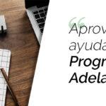 Aprovecha las ayudas del Programa Adelante para hacer la mejora en tu negocio que tanto has querido