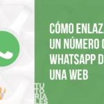Tutorial: Cómo enlazar a un número con WhatsApp desde una web