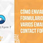 Tutorial: Cómo enviar un formulario a varios emails con Contact Form 7